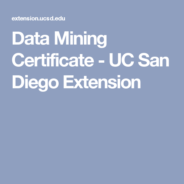 Data Mining Certificate - UC San Diego Extension | Data Science ...