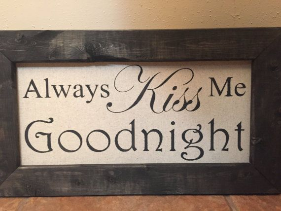 Always Kiss Me Goodnight Sign Hand Painted Sign Framed Sign Framed