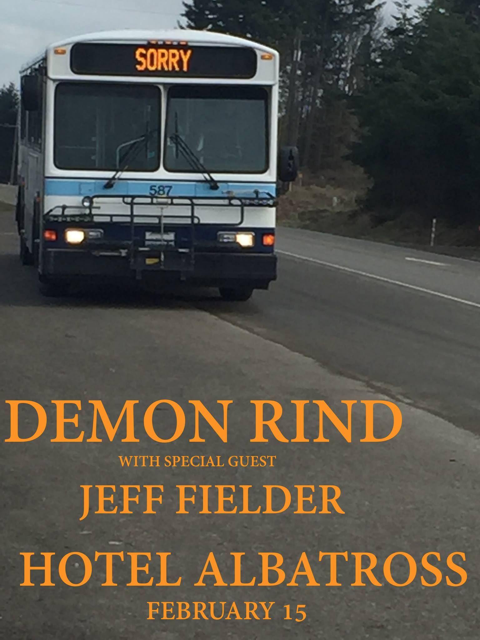 2/15/17 : The Demon Rind & Jeff Fielder & Guests ! @ Hotel Albatross