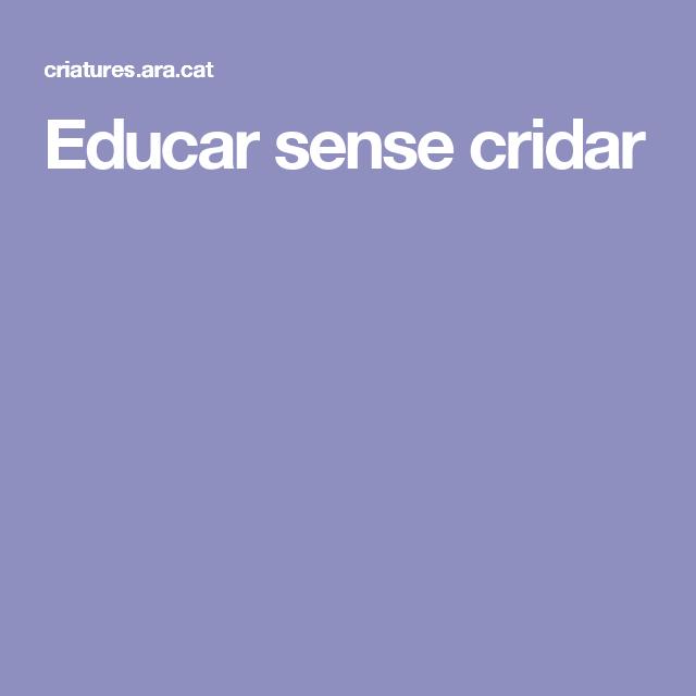 Educar sense cridar