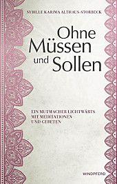 Ohne Mussen Und Sollen Buch Versandkostenfrei Bei Weltbild De Bestellen In 2020 Bucher Neue Bucher Und Tiefe Liebe