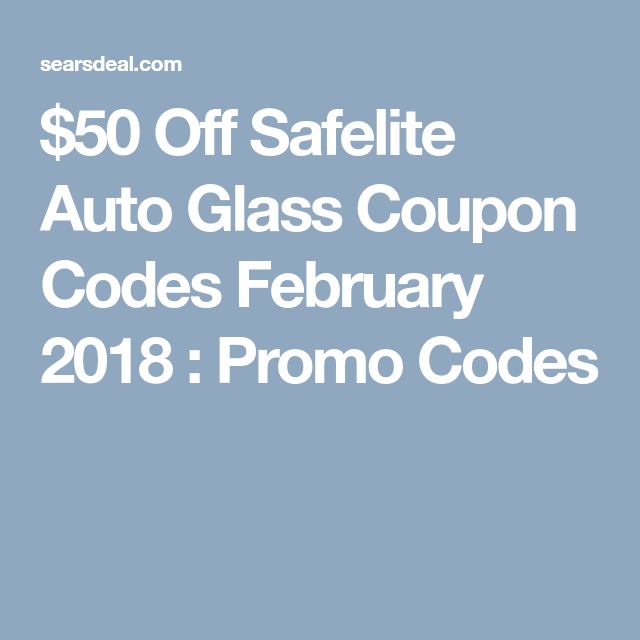 photo about Safelite Auto Glass Printable Coupon named $100 Least complicated Safelite Car or truck Gl Promo Code $100 (SEPT. 2019