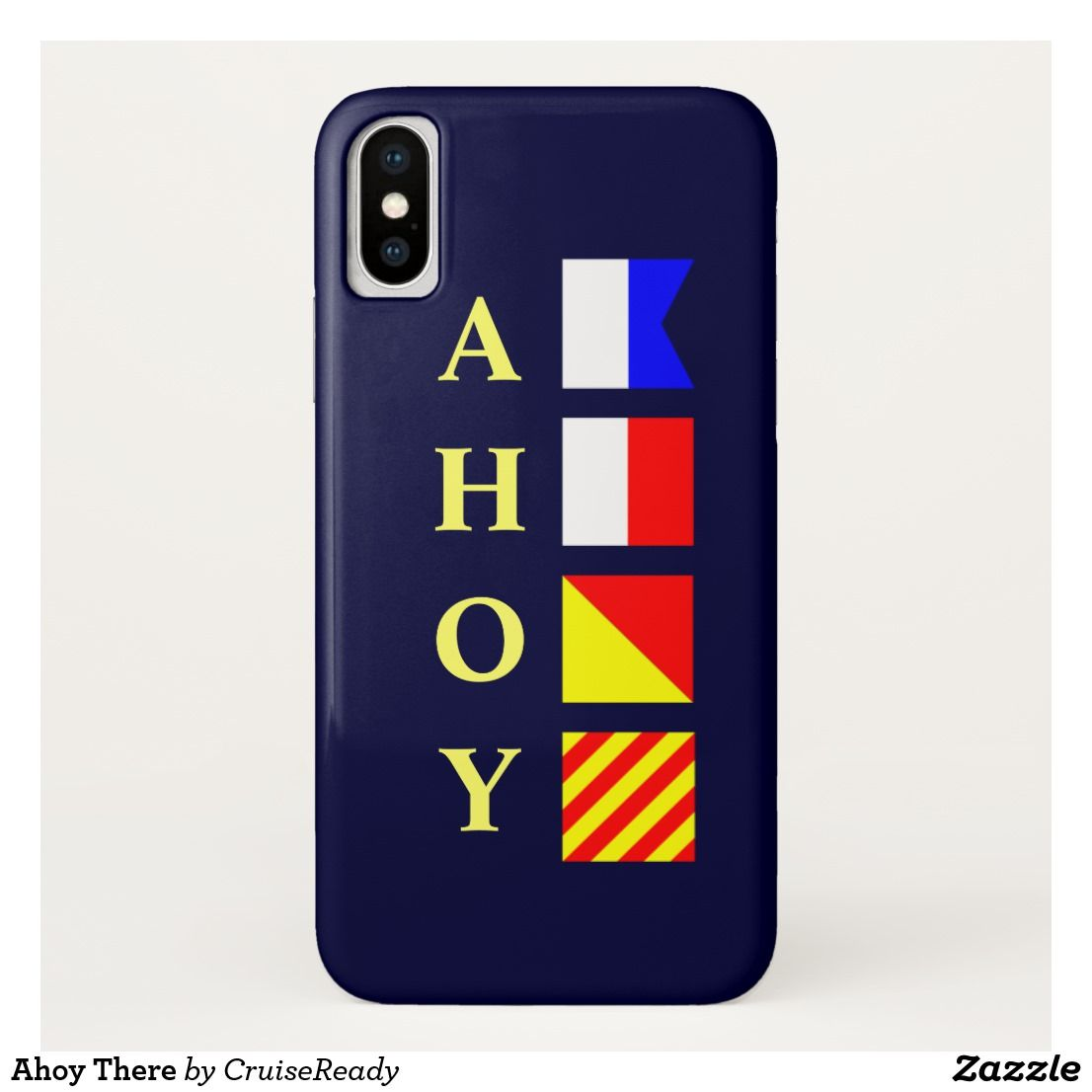 Ahoy There Iphone X Case Nautical Flags Spell Out The Traditional