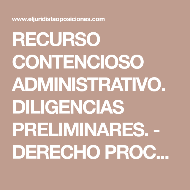 RECURSO CONTENCIOSO ADMINISTRATIVO. DILIGENCIAS PRELIMINARES. - DERECHO PROCESAL | EL JURIDISTA