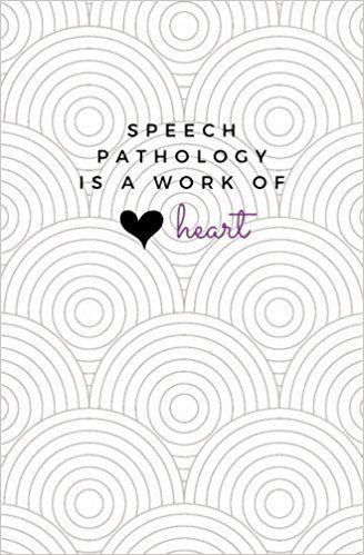 Speech Pathology Is A Work of Heart: Speech Pathology