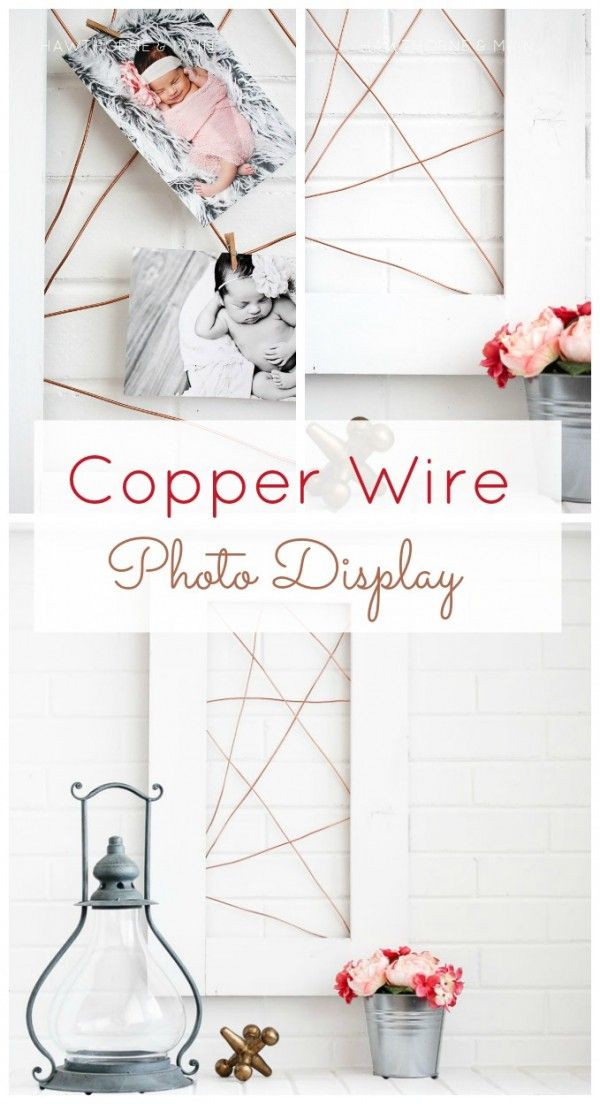 Diy Home Project Copper Wire Photo Display Photo Displays Diy Home Decor Projects Clever Diy