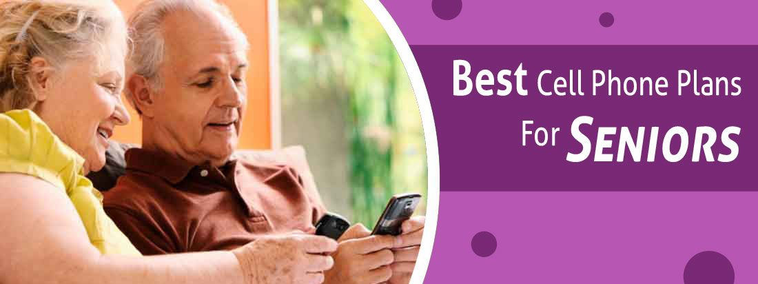 The Best Cell Phone Plans For Seniors In 2019 Phone Plans Cell Phone Plans Best Cell Phone