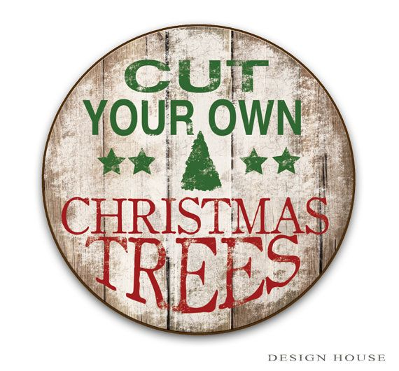 Cut Your Own Christmas Trees Wooden Sign Handmade Signs Holiday Signs Round Christmas Signs Holiday Signs Farmhouse Christmas 24 X24 X3 4