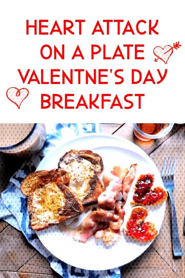 Heart Attack on a Plate Valentine's Day Breakfast - Crafty Little Gnome Bacon fried french toast, t