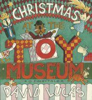 Christmas At The Toy Museum By David Lucas Penguinrandomhouse Com