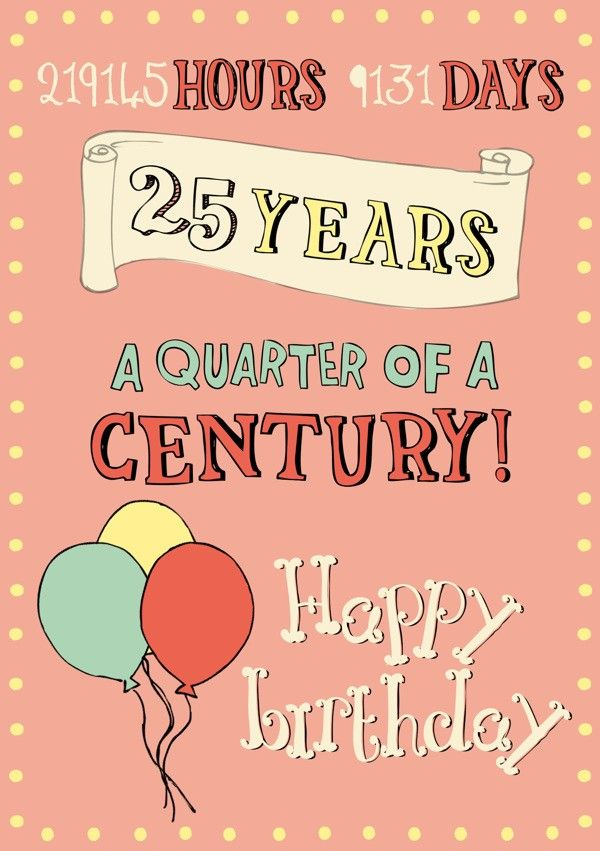 Happy 25th Birthday Cards (12) | Cards | 25th birthday, Happy 25th