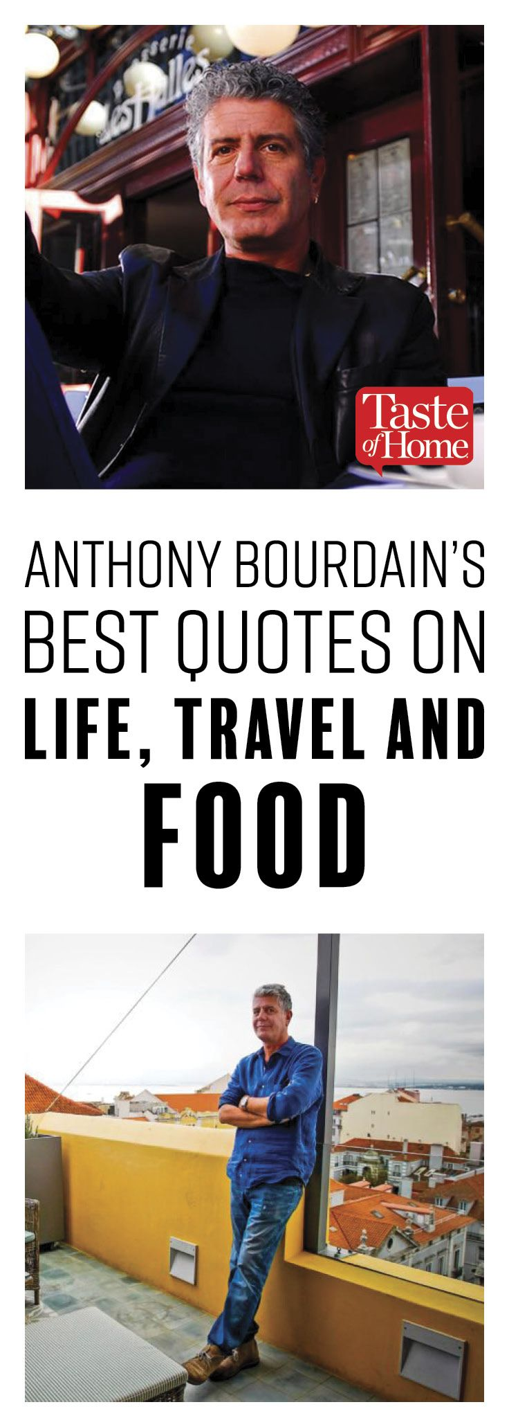Remembering Anthony Bourdain His Best Quotes On Life Travel And