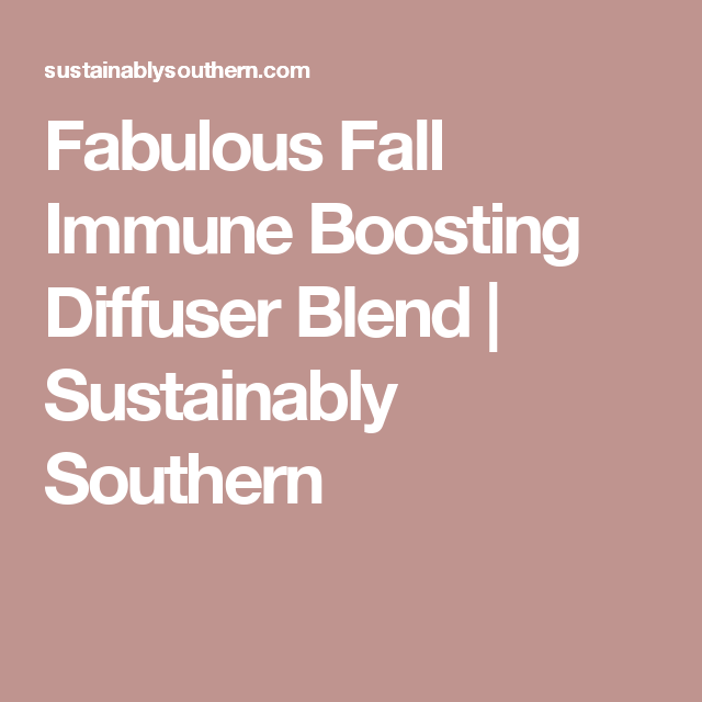 Fabulous Fall Immune Boosting Diffuser Blend | Sustainably Southern