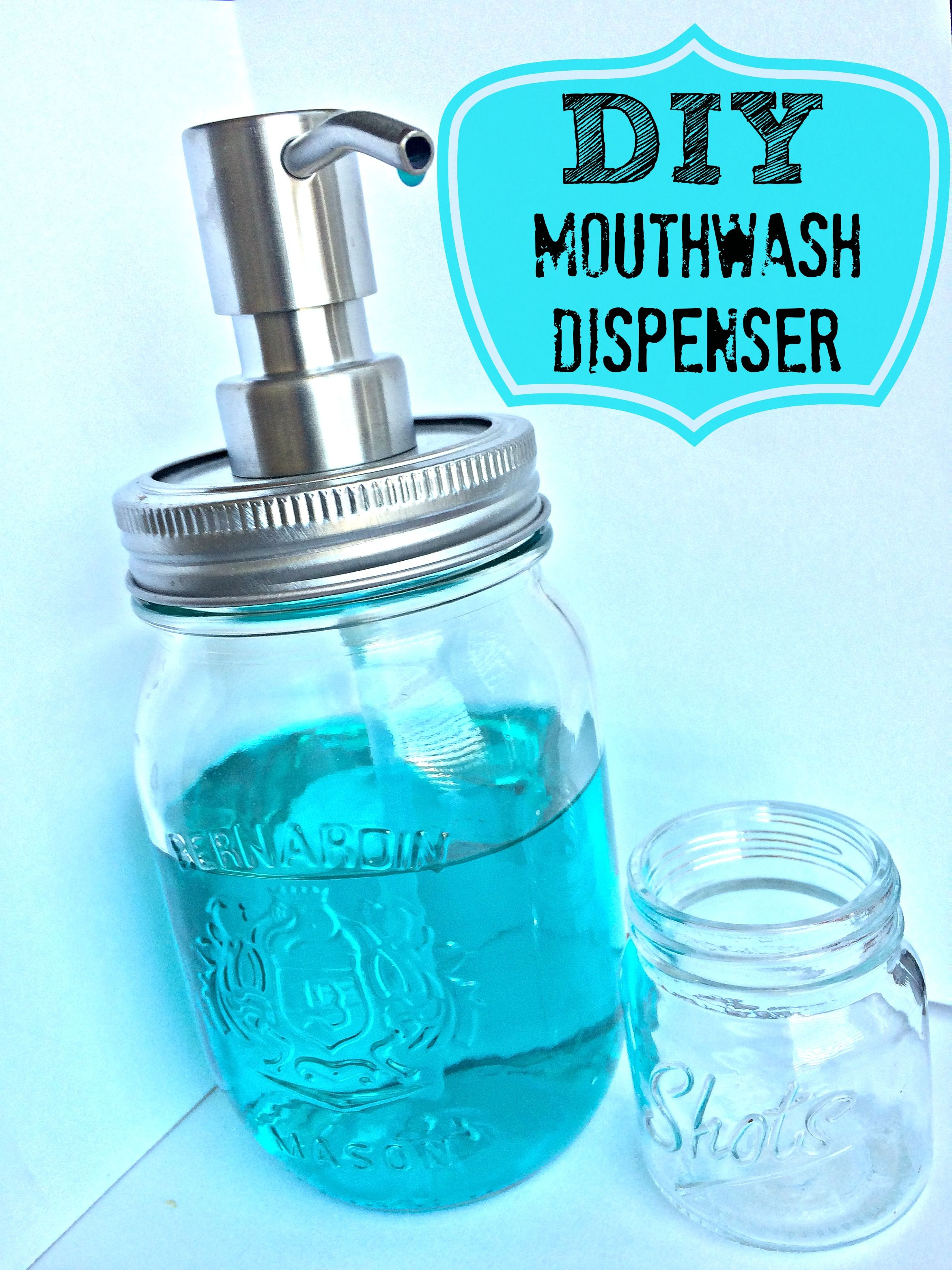 Check out how to make this easy mason jar mouthwash dispenser. Look ...
