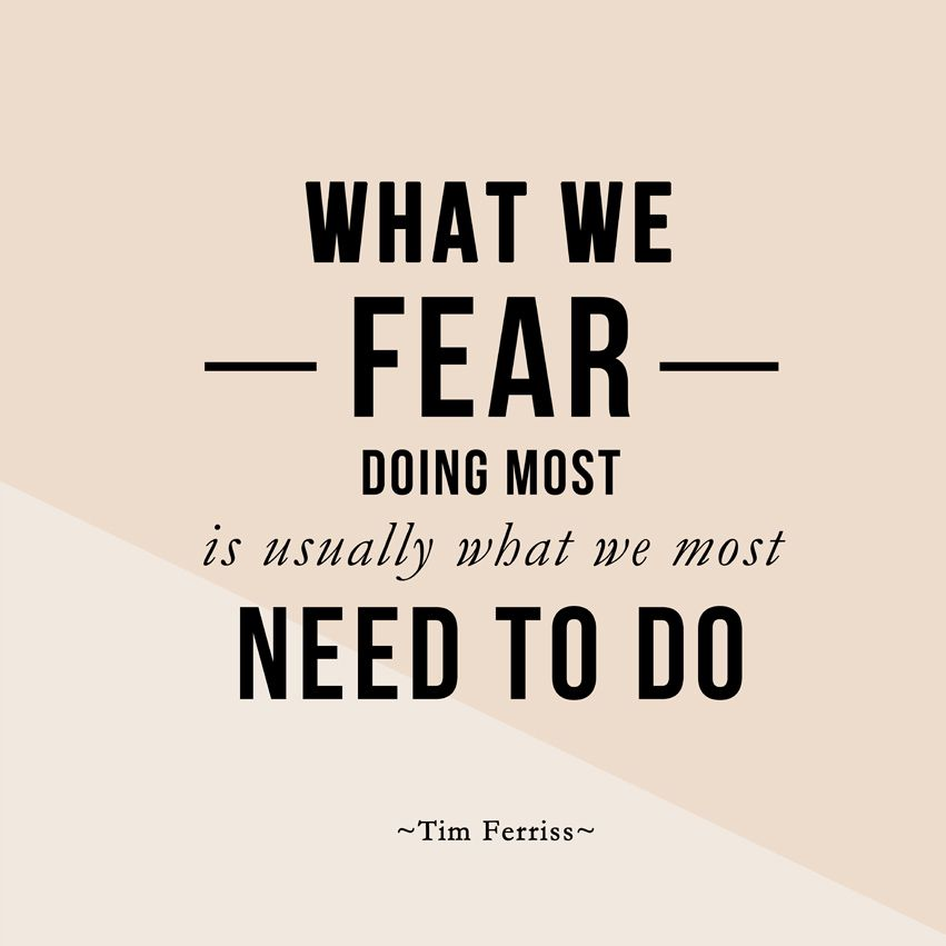 "Funny Positive Inspirational Quotes: ""What We Fear Doing Most Is Usually What We Most Need To"
