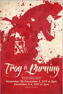 Troy is Burning by Matthew Minnicino, U.Va Department of Drama (2011), Design by Watermark