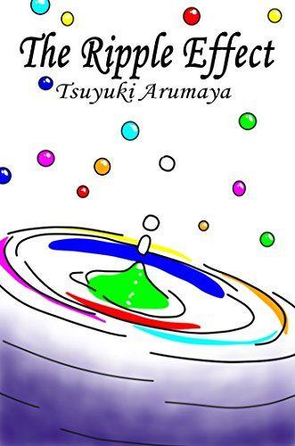 The Ripple Effect - Kindle edition by Tsuyuki Arumaya. Romance Kindle eBooks @ Amazon.com.