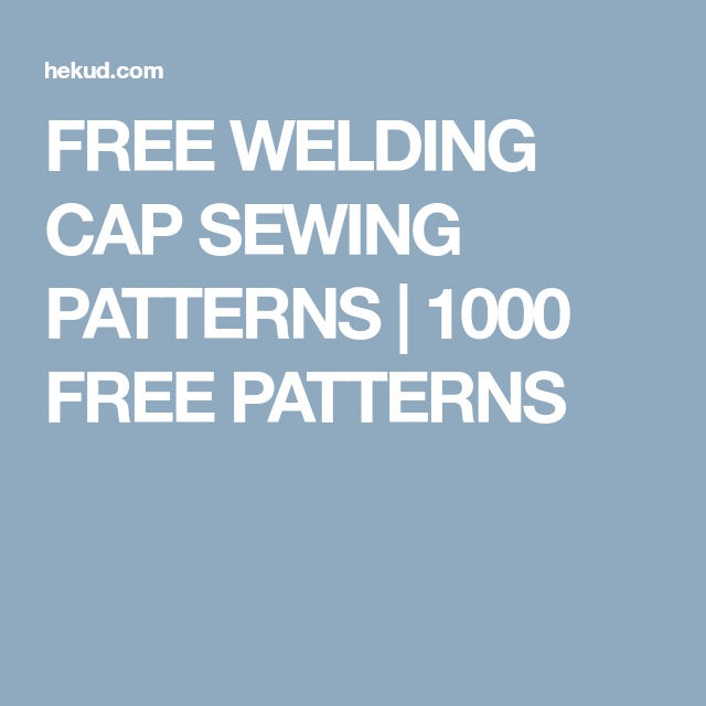 FREE WELDING CAP SEWING PATTERNS | 1000 FREE PATTERNS | Welding cap ...