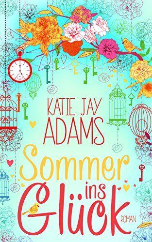 Sommer ins Glück: Roman von Katie Jay Adams https://www.amazon.de/dp/B01GSHV10G/ref=cm_sw_r_pi_dp_gftwxbHQDS295