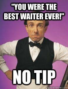 22 Of The Best Waitress Memes Server Humor Server Memes Funny