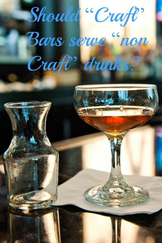 """https://www.abarabove.com/craft-bars-non-craft-drinks/ Craft drinks are great for the customer and satisfying for the bartender - but should you limit your offerings to """"craft""""?"""