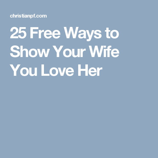 ways to show wife you love her