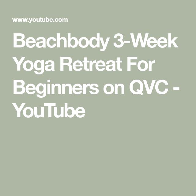Beachbody 3-Week Yoga Retreat For Beginners on QVC - YouTube