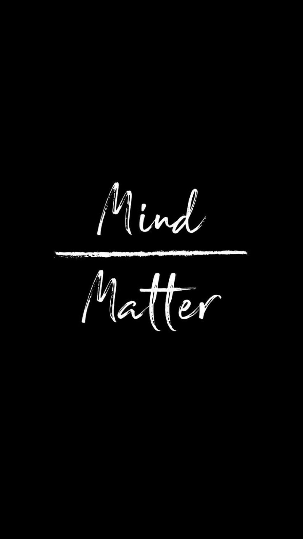 Mind Over Matter Wallpaper Pinterest Wallpaper Quotes Quotes