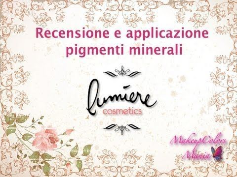 Review:  Lumiere Mineral Cosmetics!