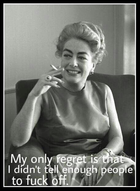 Photo of Vintage Retro Humor – Joan Crawford…….WORD!!! I have a whole list of ppl Id …