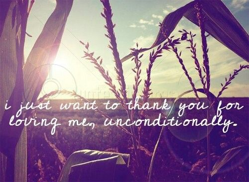 Thank You For Loving Me Unconditionally Quotes Pinterest
