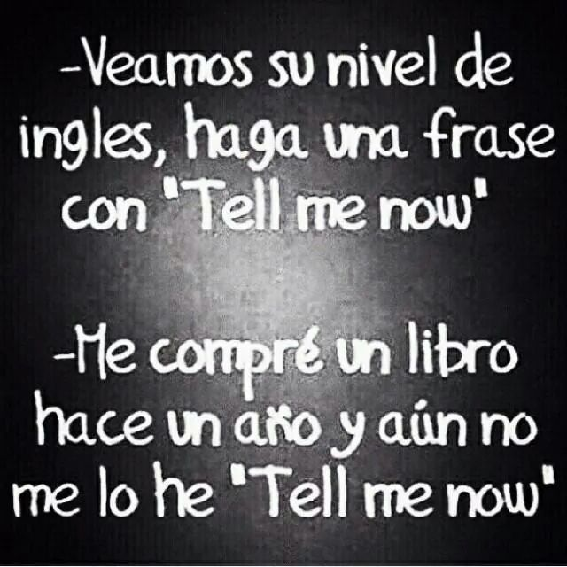 Chiste Chistes Humor Veamos Su Nivel Del Idioma Ingles Funny Spanish Jokes Funny Phrases Humor