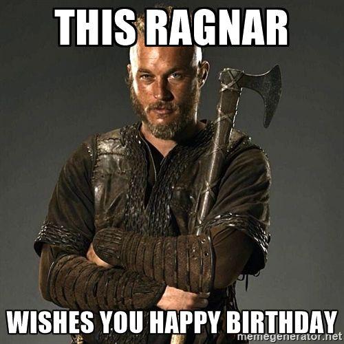 3466077eeb65de9e8a2bcfc651dee914 image result for happy birthday viking meme biiirrrrffffday
