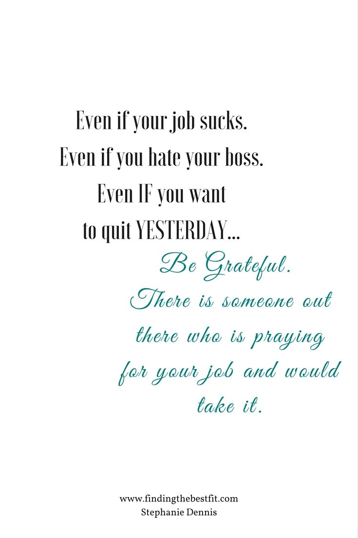 Gratitude Is A Powerful Thing Hate Your Job Hate Your Boss Having