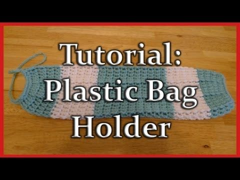 Crochet Plastic Bag/Grocery Sack Holder - YouTube