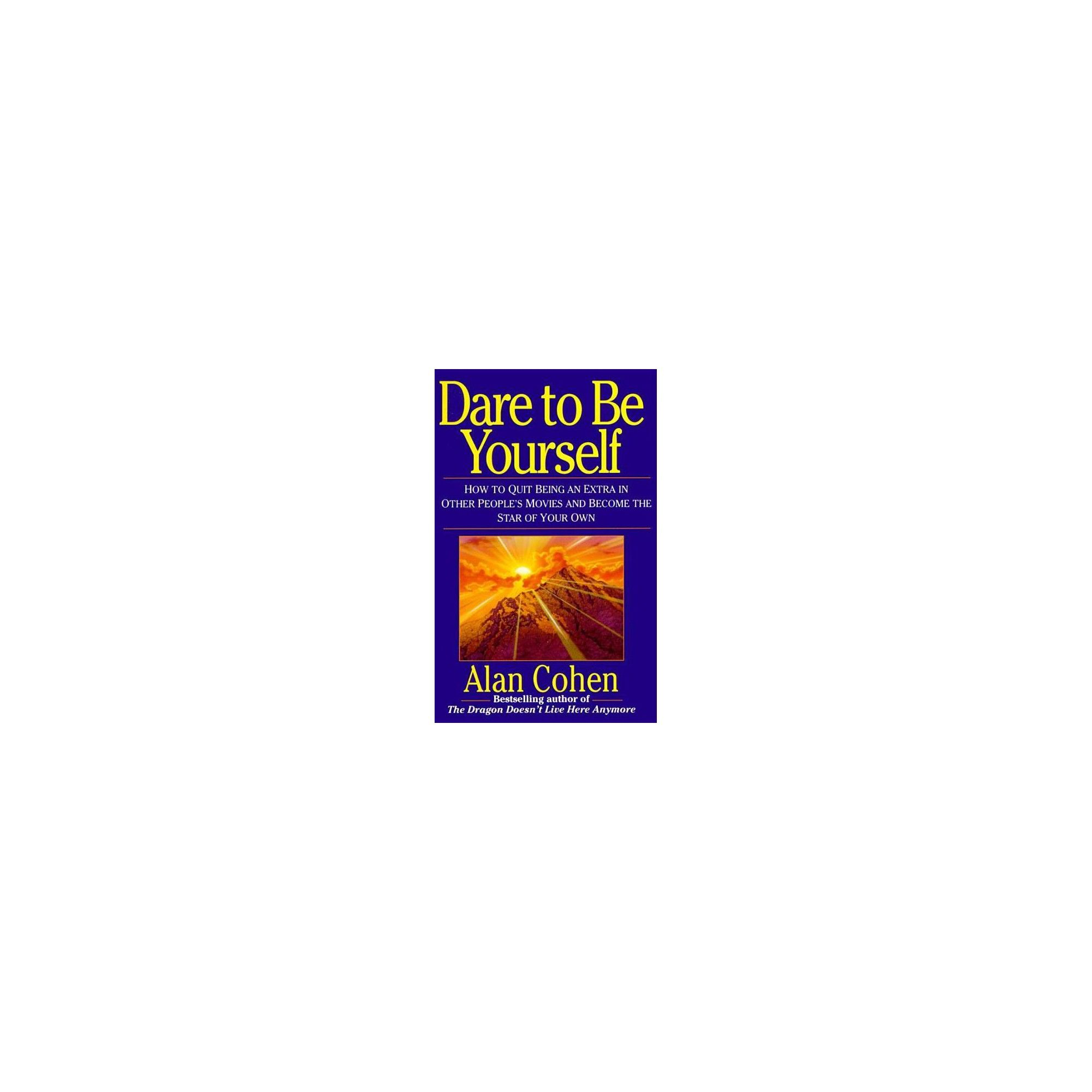 Dare To Be Yourself By Alan Cohen Paperback Course In