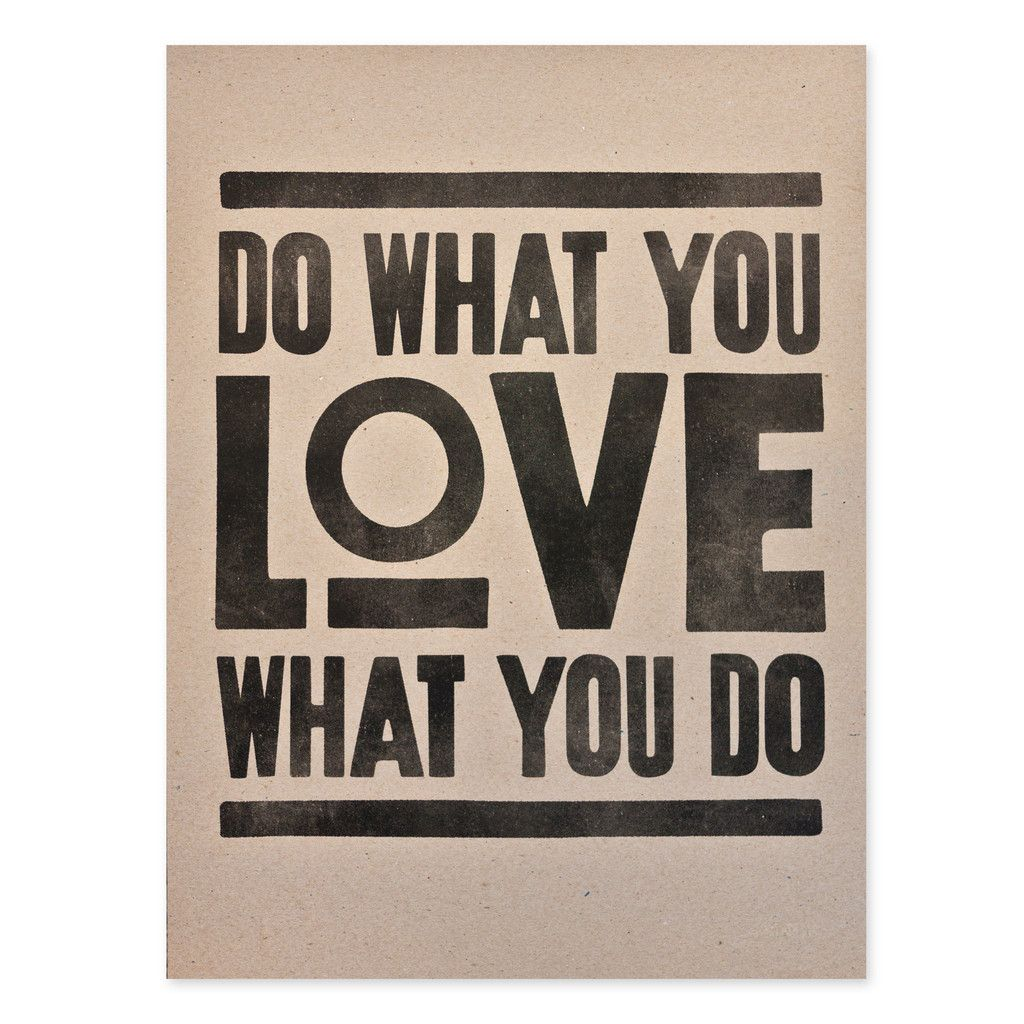 Do What You Love Love What You Do Quote Do What You Love  Truth  Pinterest  Inspirational Wisdom And