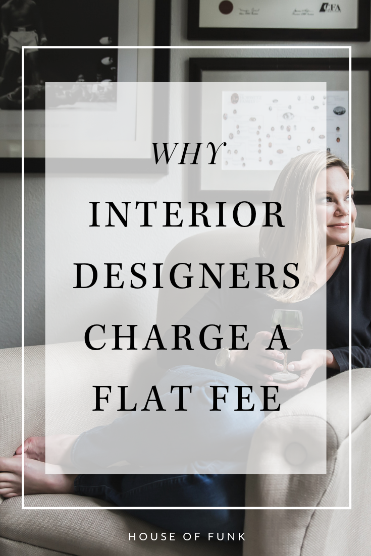Why Interior Designers Charge A Flat Fee Interior Design Studio Design Interior