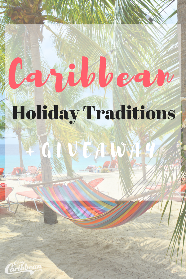 Complete List of Caribbean Holiday Traditions + Caribbean