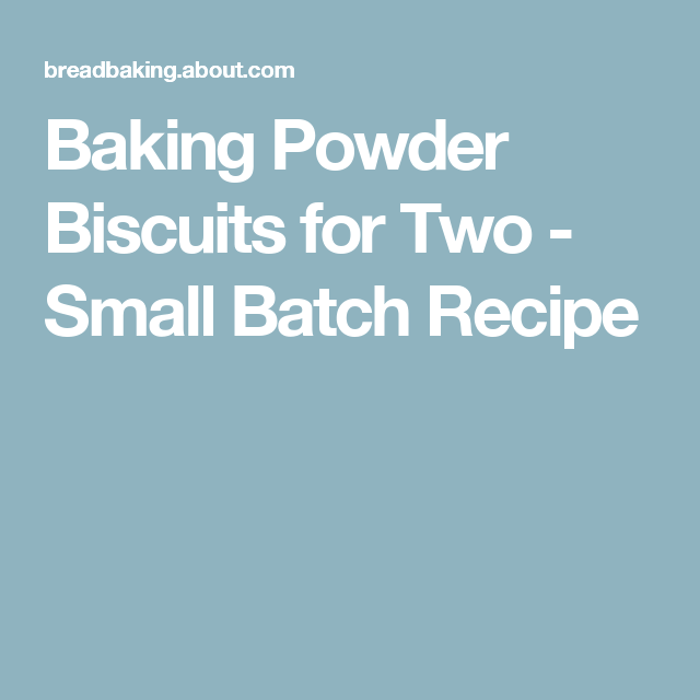 Baking Powder Biscuits for Two - Small Batch Recipe