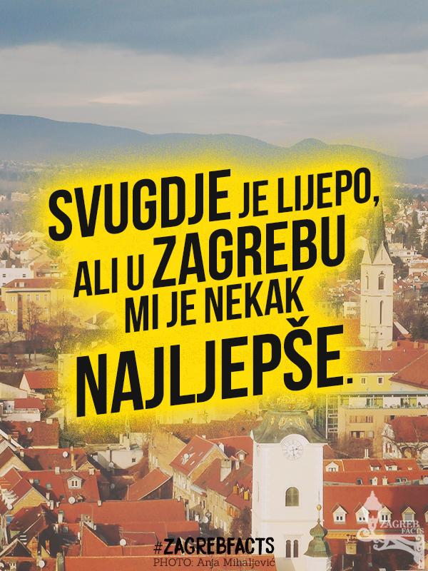 I Kroz Noc I Kroz Dan Pjevam Sretan Jer Znam Da Moj Zagreb Je Najljepsi Grad Zagreb Croatia Central Europe