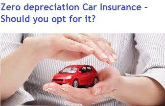 Zero Depreciation Car Insurance Should You Opt For It Car
