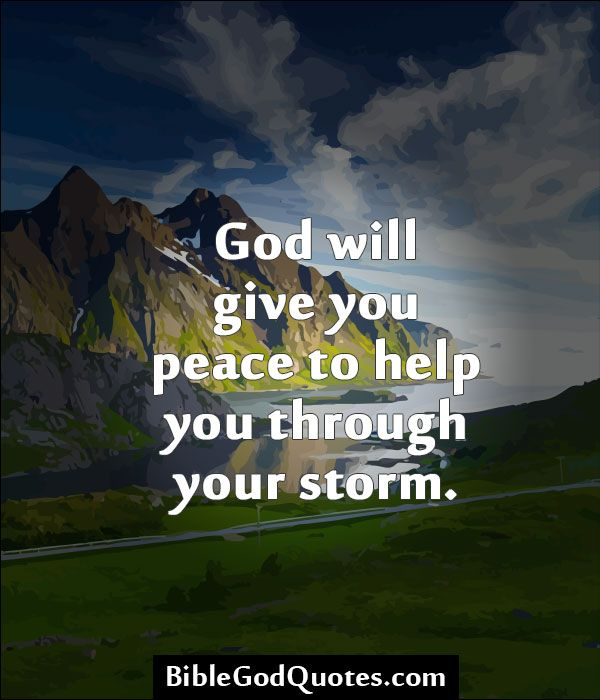 Bible Am Going To Deliver You: God Will Give You Peace To Help You Through Your Storm