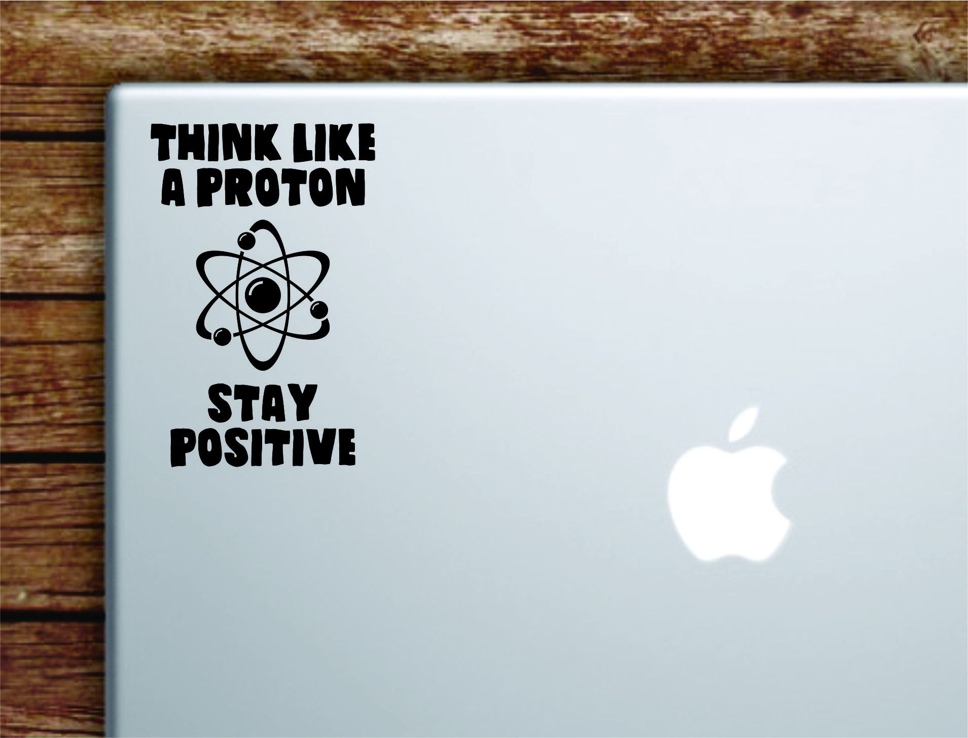 Think Like A Proton V2 Laptop Wall Decal Sticker Vinyl Art Quote Macbook Decor Car Window Truck Kids Baby Teen Inspirational Girls Science School Smart Teacher - teal