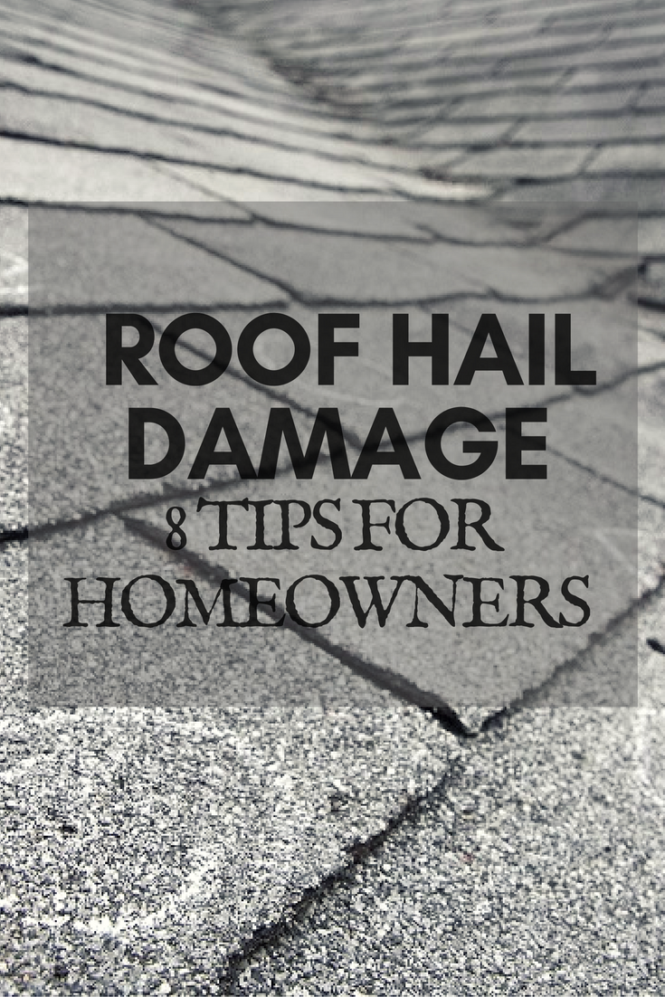 Roof Hail Damage 8 Tips For Homeowners Roof Damage Roof Roofing