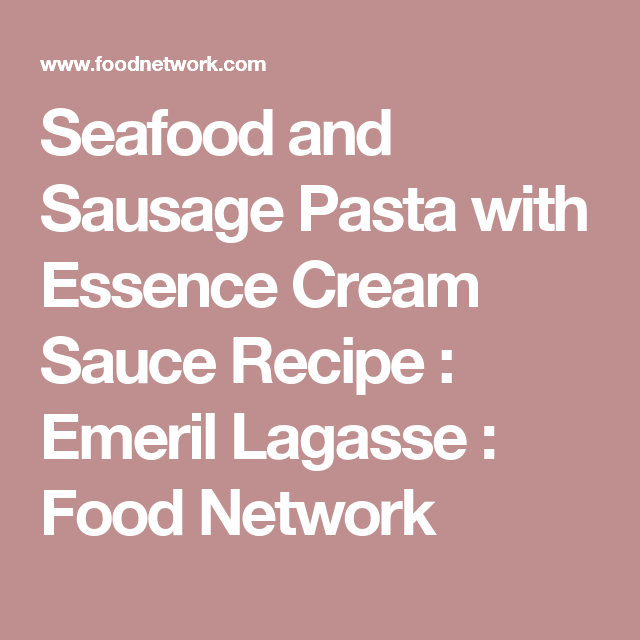 Seafood and sausage pasta with essence cream sauce recipe emeril explora alsa de vodka cremosa y mucho ms forumfinder Choice Image