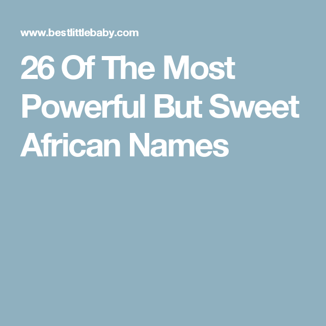 African Boy Names: 26 Of The Most Powerful But Sweet African Names