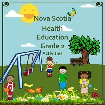 Scotia Health Education Grade 2 Activities Nova Scotia Health Education Grade 2 Activities follows the new 2015 Health Curriculum. Please check preview for a better look! This resource has been created to facilitate the task of teaching the required outcomes in Health Education.Nova Scotia Health Education Grade 2 Activities follows the new ...