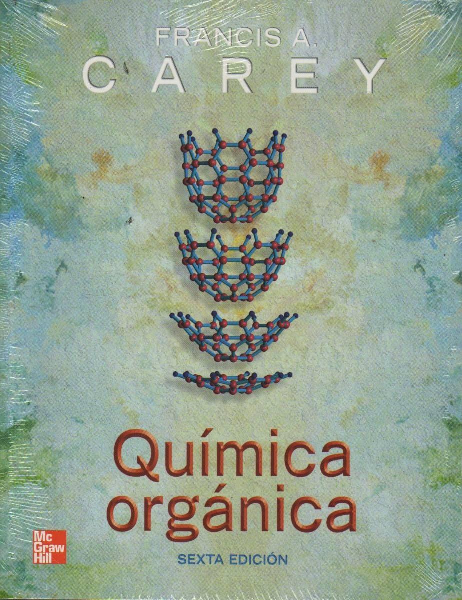 Química Orgánica De Francis A Carey Quimica Organica Química Ingenieria Quimica