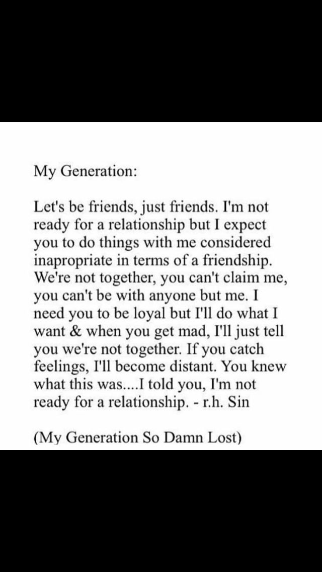 This generation is so messed up. #truth | Just friends, Let ...